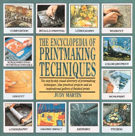 The Encyclopedia of Printmaking Techniques: Martin, Judy
