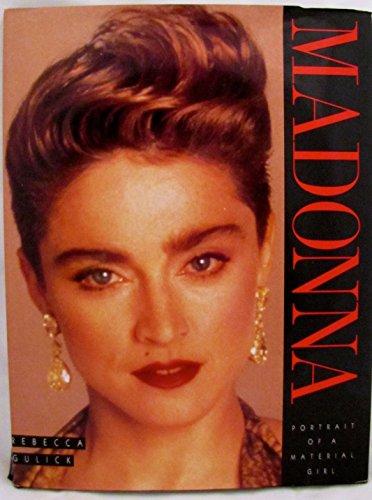 Madonna: Portrait of a Material Girl: Gulick, Rebecca