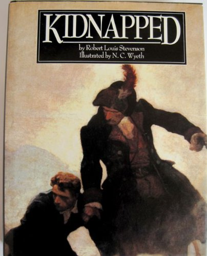 Kidnapped: Being Memoirs of the Adventures of: Robert Louis Stevenson;