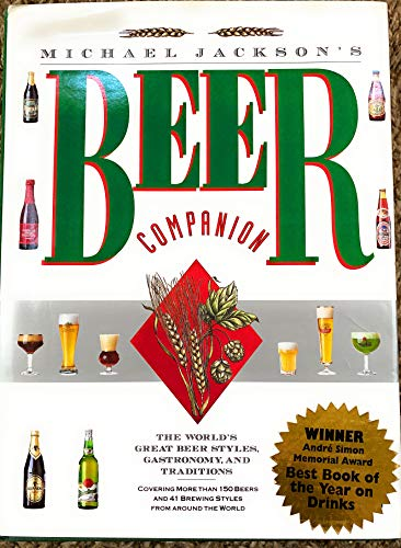 9781561382880: Michael Jackson's Beer Companion: The World's Great Beer Styles, Gastronomy, and Traditions