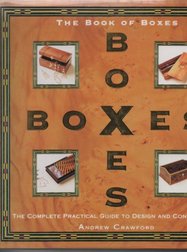 9781561382903: The Book of Boxes: The Complete Practical Guide to Design and Construction