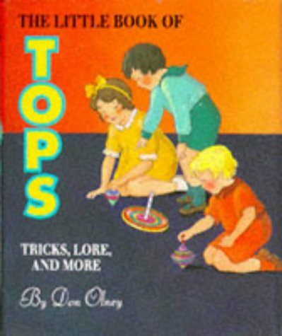 9781561383108: The Little Book of Tops: Tricks, Lore, and More/Book and Top