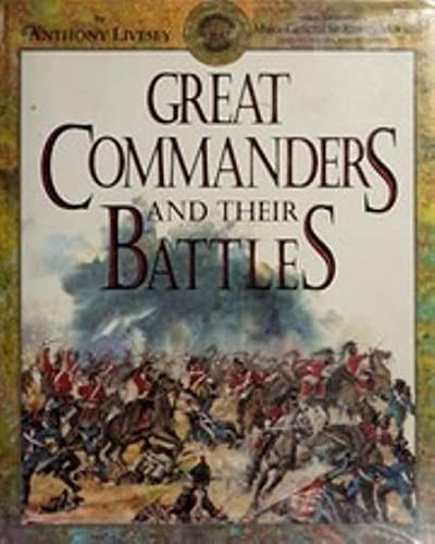 Great Commanders and Their Battles: Livesey, Anthony