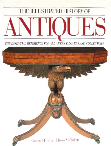 9781561383320: The Illustrated History of Antiques