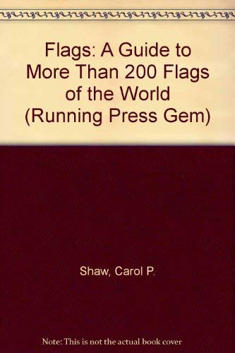 Flags: A Guide to More Than 200: Carol P. Shaw