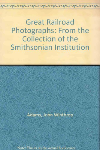 9781561383924: Great Railroad Photographs: From the Collection of the Smithsonian Institution