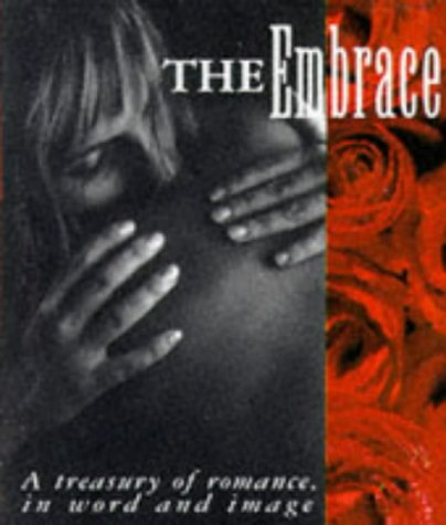The Embrace: A Treasury Of Ramance,In Word And Image (Miniature Editions): M, Stein