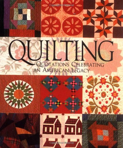 9781561384181: Quilting: Quotations Celebrating An American Legacy (Classic Miniatures)