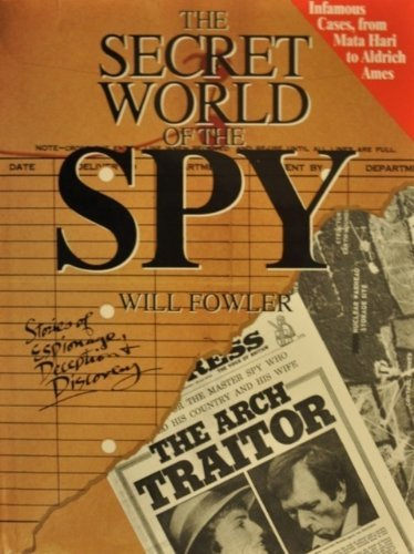 The Secret World of the Spy: Stories: Will Fowler