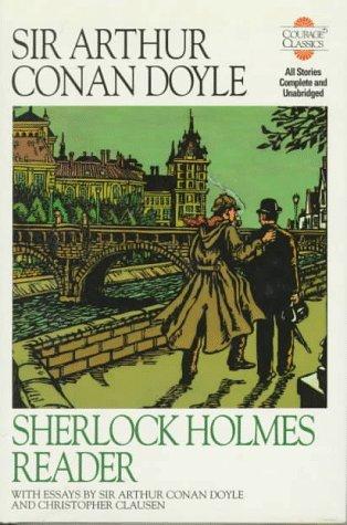 Sherlock Holmes Reader (Courage Classics): Arthur Conan, Sir Doyle