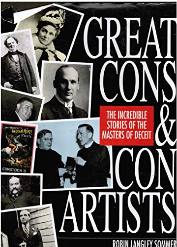 9781561384549: Great Cons & Con Artists: The Incredible Stories of the Masters of Deceit