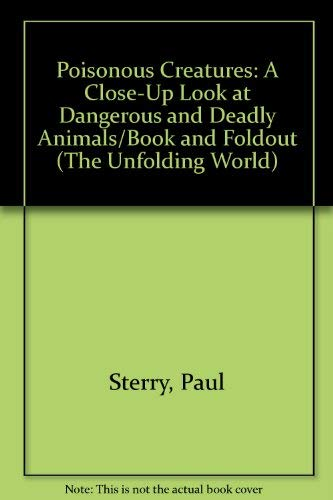 Poisonous Creatures: A Close-Up Look at Dangerous and Deadly Animals/Book and Foldout (The ...