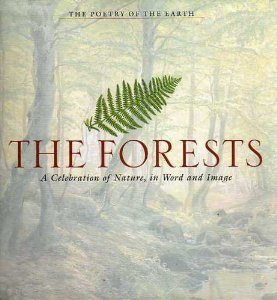 The Forests: A Celebration of Nature, in Word and Image: Lovric, Michelle - Conceived and Compiled ...