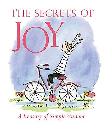 The Secrets of Joy: A Treasury of Wisdom (Miniature Editions): Running Press