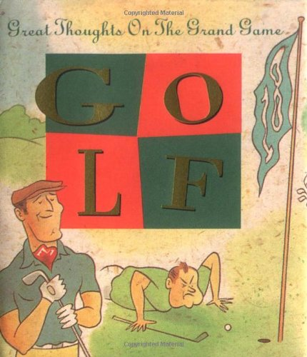 Golf: Great Thoughts on the Grand Game (Miniature Editions): Running Press; Borgenicht, David