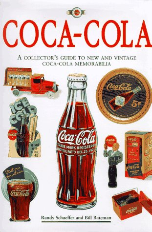 9781561385294: Coca-Cola: The Collector's Guide to New and Vintage Coca-Cola Memorabilia