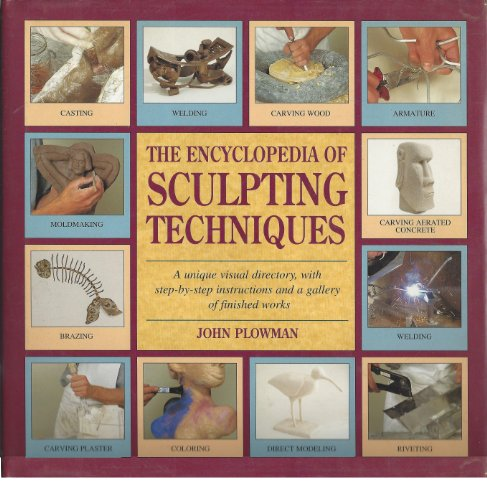 The Encyclopedia of Sculpting Techniques: A Unique Visual Directory, With Step-By-Step Instructio...