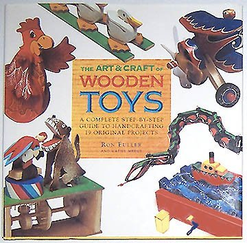 The Art and Craft of Wooden Toys: Ron Fuller, Cathy