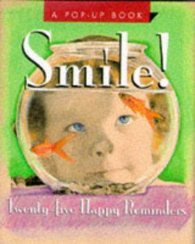 Smile!: Twenty-Five Happy Reminders (A Pop-Up Book)