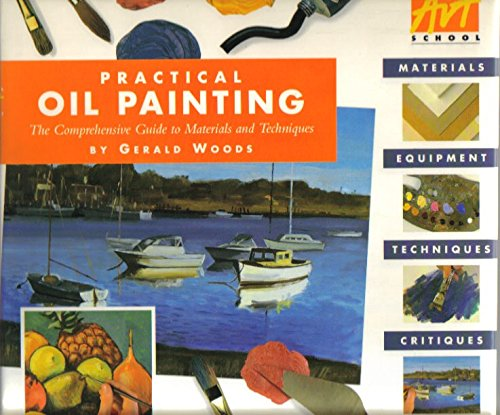 9781561385645: Practical Oil Painting: The Comprehensive Guide to Materials and Techniques