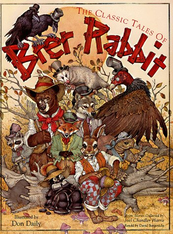 The Classic Tales of Brer Rabbit: From: Joel Chandler Harris