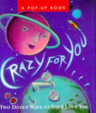 9781561386079: Crazy for You: Two Dozen Ways to Say I Love You (Miniature Pop Up Book)