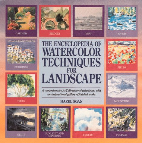 The Encyclopedia Of Watercolor Techniques For Landscape (1561386170) by Soan H