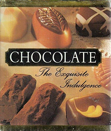 Chocolate: The Exquisite Indulgence (Miniature Editions): B, Perrin