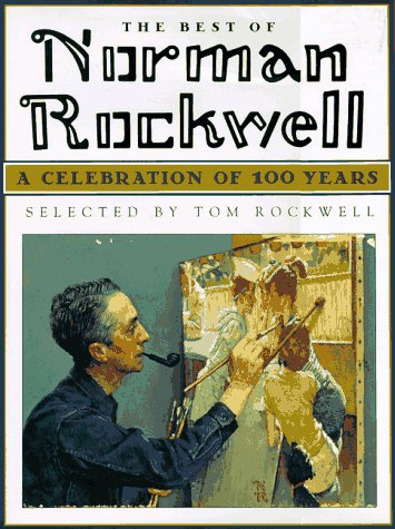 9781561386376: The Best of Norman Rockwell: A Celebration of 100 Years (Courage books)