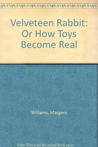 9781561386567: The Classic Tale of the Velveteen Rabbit: Or, How Toys Become Real