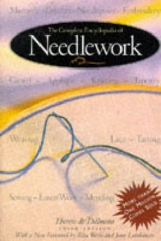 The Complete Encyclopedia of Needlework: Therese de Dillmont