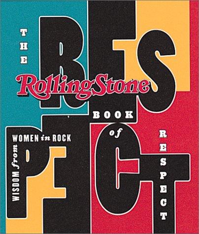 9781561387410: The Rollingstone Book of Respect: Wisdom from Women in Rock