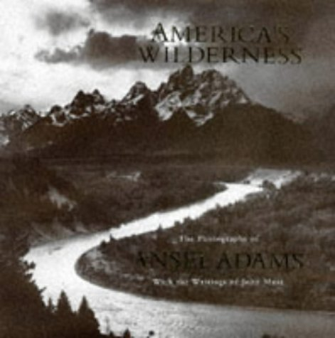 9781561387441: America's Wilderness: The Photographs of Ansel Adams With the Writings of John Muir