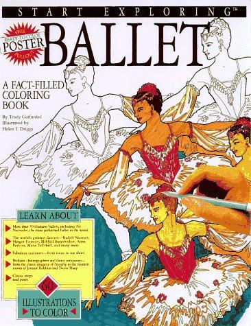 9781561387496: Ballet: A Fact-Filled Coloring Book (Start Exploring)
