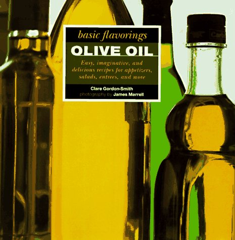 9781561387779: Olive Oil (Basic Flavoring Series)