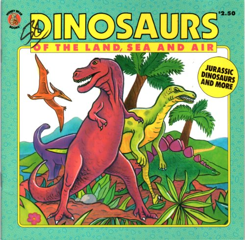 Dinosaurs of the Land, Sea and Air (Honey Bear Books) (1561442895) by Teitelbaum, Michael