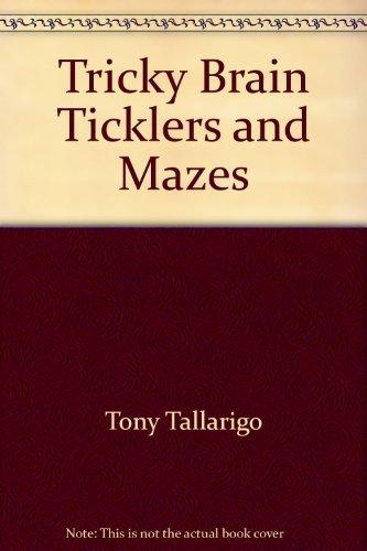 Tricky Brain Ticklers and Mazes (Honey Bear Trademark): Tony Tallarico