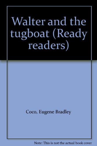 Walter and the tugboat (Ready readers) (1561447447) by Coco, Eugene Bradley