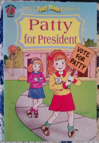 9781561447503: Patty for President (Ready readers)