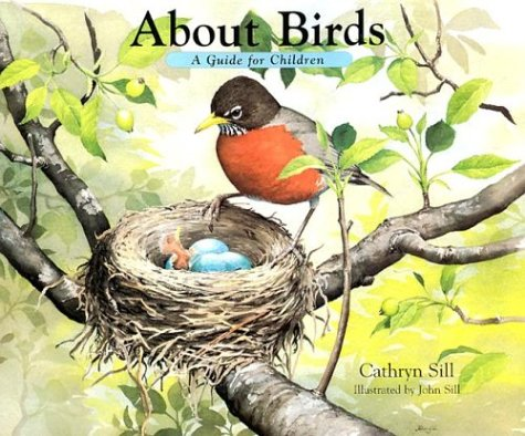 About Birds 9781561450282 IN THIS DELIGHTFUL BOOK, teacher and birder Cathryn Sill explains to children what birds are, what they do, and how they live. Accompanied by beautifully detailed illustrations from noted wildlife illustrator John Sill, About Birds is a first, thoughtful glimpse into the world of birds, from eggs to nest, from songs to flight. Simple and enlightening, About Birds tells children what is essential for understanding and appreciating birds. An afterword provides further detail for youthful ornithologists and their parents regarding bird identification. About Birds will faithfully answer the first questions of young ornithologists and charm adults with the wonder and diversity of this important species.