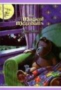 9781561450633: The Magical Moonballs