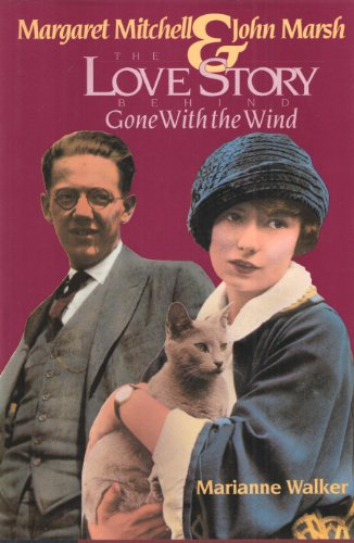 MARGARET MITCHELL & JOHN MARSH: THE LOVE: Walker, Marianne