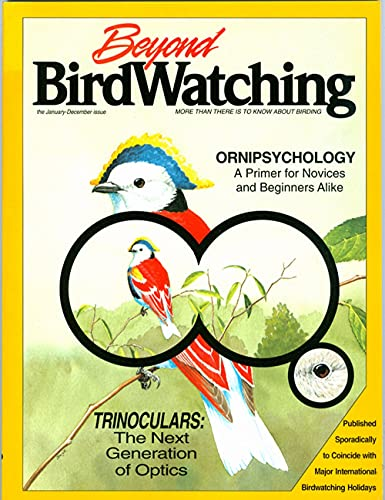 9781561450848: Beyond Birdwatching: More Than There Is to Know About Birding