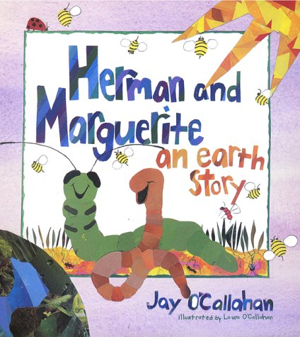 Herman and Marguerite: An Earth Story: O'Callahan, Jay