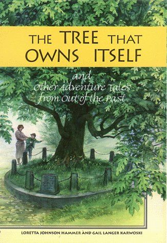 The Tree That Owns Itself: And Other Adventure Tales from Out of the Past: Loretta C. Hammer; Gail ...
