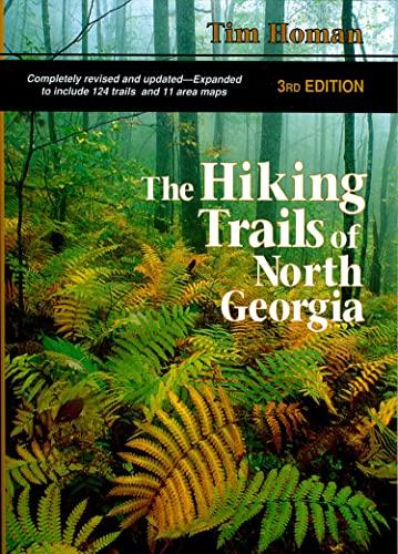 THE HIKING TRAILS OF NORTH GEORGIA 3rd Edition: Homan, Tim