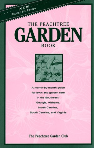 9781561451449: The Peachtree Garden Book: Gardening in the Southeast