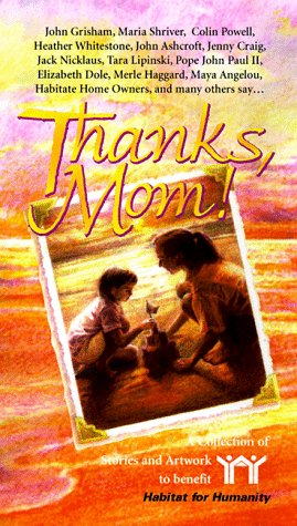 9781561451562: Thanks, Mom!: A Collection of Stories and Artwork to Benefit Habitat for Humanity