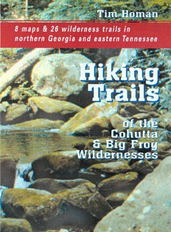 9781561452095: The Hiking Trails of the Cohutta and Big Frog Wildernesses