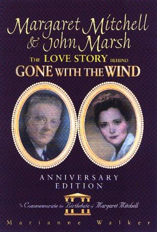 Margaret Mitchell & John Marsh: The Love: Walker, Marianne